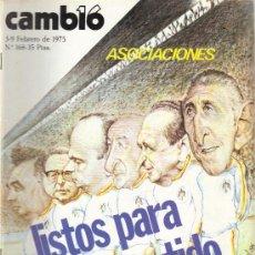 Coleccionismo de Revista Cambio 16: CAMBIO 16 Nº 168 - ASOCIACIONES LISTOS PARA EL PARTIDO - 3/9.02.1975. Lote 20756284