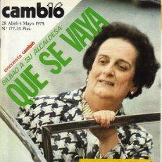 Coleccionismo de Revista Cambio 16: CAMBIO 16 Nº 177 - BILBAO A SU ALCALDESA,QUE SE VAYA - 28.4/4.05.1975. Lote 20040336