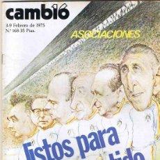 Coleccionismo de Revista Cambio 16: REVISTA CAMBIO 16 - Nº 168 - FEBRERO 1975 - ASOCIACIONES LISTOS PARA EL PARTIDO. Lote 27023666