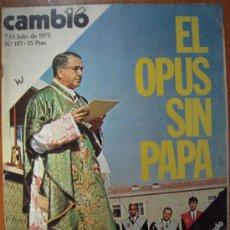 Coleccionismo de Revista Cambio 16: REVISTA CAMBIO 16 Nº 187, JULIO 1975 * OPUS * DIONISIO RIDRUEJO * SAHARA * TORRECIUDAD *. Lote 29639601