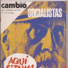 Coleccionismo de Revista Cambio 16: CAMBIO 16 26-2 ABRIL-MAYO DE 1976 SOCIALISTAS AQUI ESTAMOS . Lote 34330394