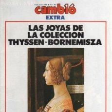 Coleccionismo de Revista Cambio 16: CAMBIO 16 EXTRA N. 862 (6 JUNIO 1988) - LAS JOYAS DE LA COLECCION THYSSEN-BORNEMISZA. Lote 35814667