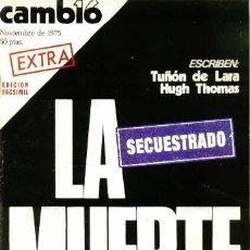 Coleccionismo de Revista Cambio 16: CAMBIO 16. EDICIÓN FACSIMIL DE LA REVISTA EXTRA PUBLICADA EN NOVIEMBRE DE 1975. Lote 38042084