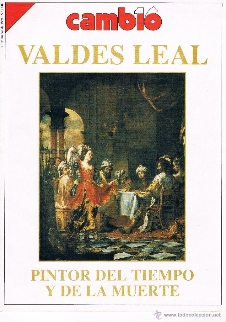 CAMBIO 16 VALDES LEAL PINTOR DEL TIEMPO Y DE LA MUERTE 1991 (Coleccionismo - Revistas y Periódicos Modernos (a partir de 1.940) - Revista Cambio 16)