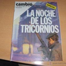 Coleccionismo de Revista Cambio 16: CAMBIO 16 - 2 DE MARZO DE 1981 LA NOCHE DE LOS TRICORNIOS . Lote 42313378
