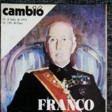 Coleccionismo de Revista Cambio 16: CAMBIO 16. 15-21 JULIO DE 1974. Nº 139. 30 PTAS. FRANCO ENFERMO.. Lote 44873467