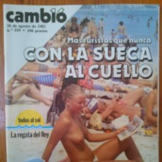 Coleccionismo de Revista Cambio 16: CAMBIO 16 NÚMERO 559 DE FECHA 16 DE AGOSTO DE 1982. CON LA SUECA AL CUELLO. Lote 45173344