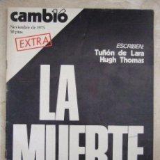 Colecionismo da Revista Cambio 16: CAMBIO 16 - NOVIEMBRE 1975 EXTRA - LA MUERTE - ESCRIBEN TUÑON DE LARA HUGH THOMAS - ESPECIAL FRANCO. Lote 52019665
