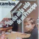 Coleccionismo de Revista Cambio 16: CAMBIO 16 UN DIA EN LA VIDA DE UN PRINCIPE . Lote 56460065