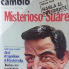 Coleccionismo de Revista Cambio 16: CAMBIO 16 MISTERIOSO SUAREZ . Lote 56460730