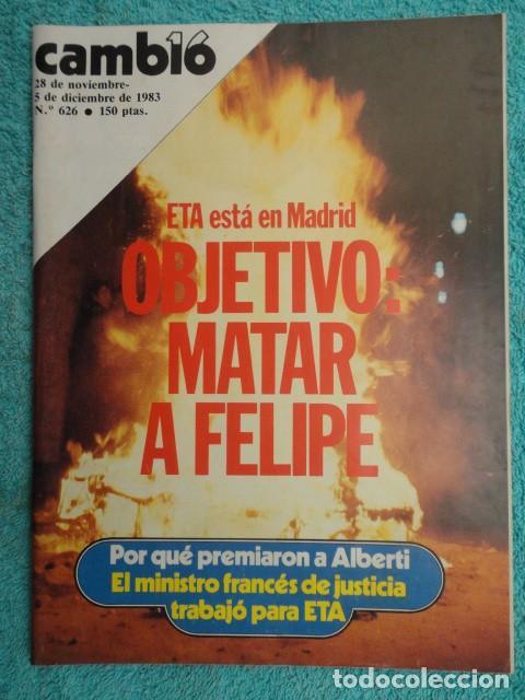 REVISTA CAMBIO 16 ,Nº 626 AÑO 1983 - ETA ,OBJETIVO MATAR A FELIPE -REAGAN -GUERRA AL GASTO -RUMASA (Coleccionismo - Revistas y Periódicos Modernos (a partir de 1.940) - Revista Cambio 16)