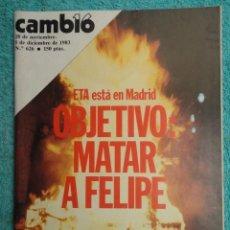 Coleccionismo de Revista Cambio 16: REVISTA CAMBIO 16 ,Nº 626 AÑO 1983 - ETA ,OBJETIVO MATAR A FELIPE -REAGAN -GUERRA AL GASTO -RUMASA. Lote 70915273