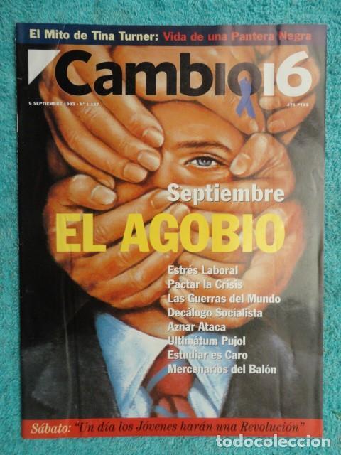 CAMBIO 16 Nº 1137 AÑO 1993 - EL AGOBIO- AZNAR ATACA -PACTAR LA CRISIS --FRAGA -PUJOL -TINA TURNER (Coleccionismo - Revistas y Periódicos Modernos (a partir de 1.940) - Revista Cambio 16)