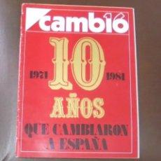 Coleccionismo de Revista Cambio 16: REVISTA CAMBIO 16. 10 AÑOS QUE CAMBIARION A ESPAÑA. 1971 - 1981.. Lote 86907204