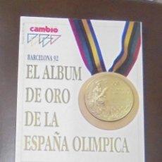 Coleccionismo de Revista Cambio 16: REVISTA CAMBIO 16. EL ALBUM DE ORO DE LA ESPAÑA OLIMPICA. 24 DE AGOSTO 1992. Nº 1083.. Lote 86908580