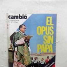 Coleccionismo de Revista Cambio 16: REVISTA CAMBIO16 - EL OPUS SIN PAPA 7 - 13 DE JULIO DE 1975 Nº 187. Lote 112544443