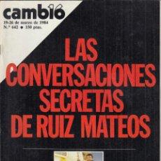 Coleccionismo de Revista Cambio 16: REVISTA CAMBIO 16 Nº 642 AÑO 1984. LA CONVERSACIONES SECRETAS DE RUIZ MATEOS. MITTERRAND. . Lote 119913903