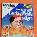 Coleccionismo de Revista Cambio 16: REVISTA CAMB16. Nº 667. UNION HASSAN-GADDAFI: CEUTA Y MELILLA EN PELIGRO. 1984. Lote 142567262