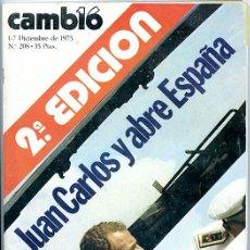 Coleccionismo de Revista Cambio 16: CAMBIO 16. 1-7 DICIEMBRE 1975. Nº 208. 130 PÁGINAS. 'JUAN CARLOS Y ABRE ESPAÑA'. Lote 142893670