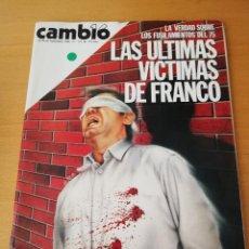 Coleccionismo de Revista Cambio 16: REVISTA CAMBIO 16 (Nº 721) LAS ÚLTIMAS VÍCTIMAS DE FRANCO. LA VERDAD SOBRE LOS FUSILAMIENTOS DEL 75. Lote 156719086
