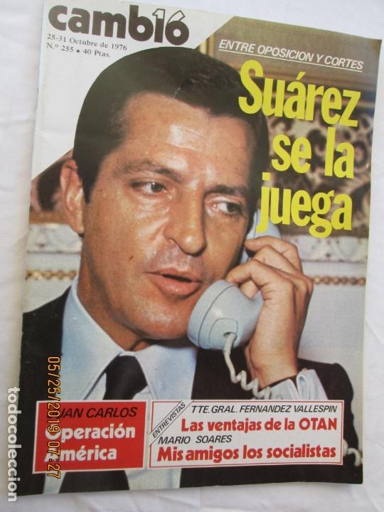CAMBIO 16 REVISTA 25-31 OCTUBRE 1976 Nº 255. ENTRE OPOSICIÓN Y CORTES. SUÁREZ SE LA JUEGA... (Coleccionismo - Revistas y Periódicos Modernos (a partir de 1.940) - Revista Cambio 16)