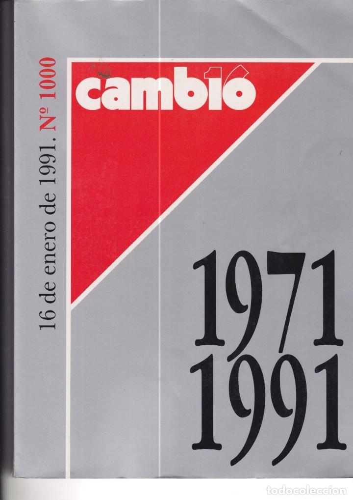 CAMBIO 16. NÚMERO 1000. EXTRA 1971-1991 (Coleccionismo - Revistas y Periódicos Modernos (a partir de 1.940) - Revista Cambio 16)