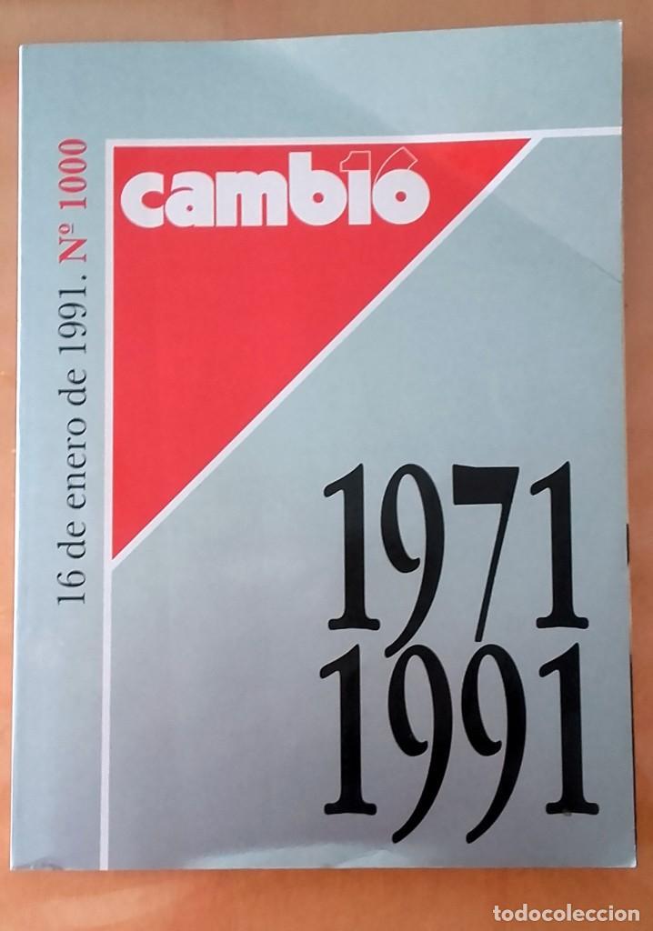 CAMBIO 16 Nº 1000 1971-1991 (Coleccionismo - Revistas y Periódicos Modernos (a partir de 1.940) - Revista Cambio 16)