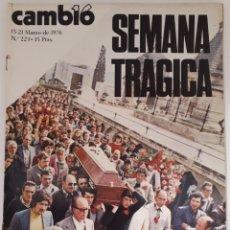 Coleccionismo de Revista Cambio 16: CAMBIO 16 N° 223 15/21 MAR. 1976 SEMANA TRÁGICA. Lote 171488588