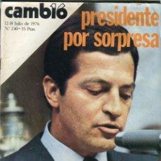 Coleccionismo de Revista Cambio 16: CAMBIO 16 Nº 240 - ADOLFO SUAREZ PRESIDENTE POR SORPRESA - ARIAS NAVARRO ULTIMAS HORAS - JULIO 1976. Lote 173190925