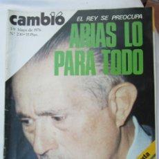 Coleccionismo de Revista Cambio 16: CAMBIO 16 REVISTA Nº 230 , 3-5-1976 EL REY SE PREOCUPA , ARIAS LO PARA TODO . Lote 180201791