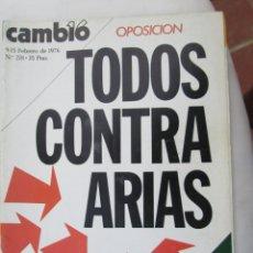 Coleccionismo de Revista Cambio 16: CAMBIO 16 REVISTA Nº 218 , 9-02-1976 OPOSICION TODOS CONTRA ARIAS . Lote 180202152