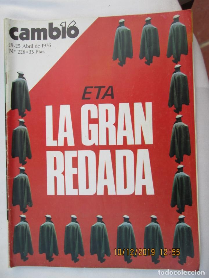 CAMBIO 16 REVISTA Nº 228 19-04-1976 ETA LA GRAN REDADA (Coleccionismo - Revistas y Periódicos Modernos (a partir de 1.940) - Revista Cambio 16)