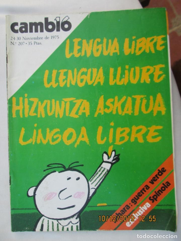 CAMBIO 16 REVISTA Nº 207 24-11-.1975 LENGUA LIBRE -SAHARA GUERRA VERDE (Coleccionismo - Revistas y Periódicos Modernos (a partir de 1.940) - Revista Cambio 16)