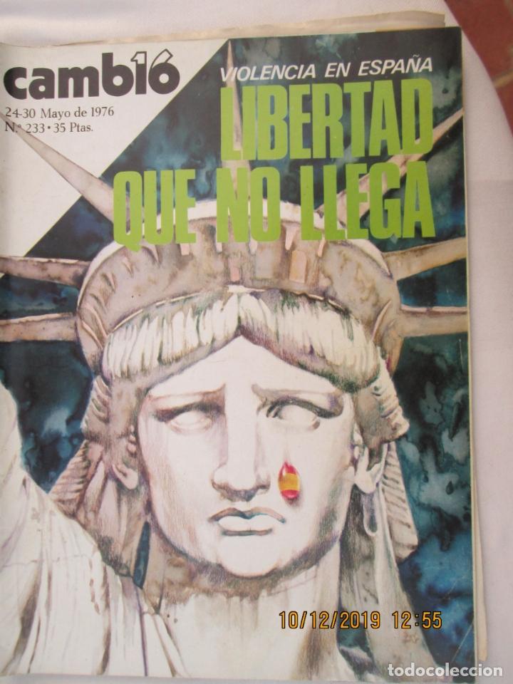 CAMBIO 16 REVISTA Nº 233 24-05-1976 VIOLENCIA EN ESPAÑA , LIBERTAD QUE NO LLEGA (Coleccionismo - Revistas y Periódicos Modernos (a partir de 1.940) - Revista Cambio 16)