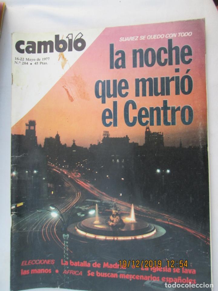 CAMBIO 16 REVISTA Nº 284 16-05-1977 SUAREZ SE QUEDA CON TODO , LA NOCHE QUE MURIO EL CENTRO (Coleccionismo - Revistas y Periódicos Modernos (a partir de 1.940) - Revista Cambio 16)