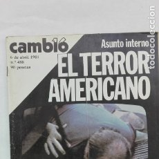 Coleccionismo de Revista Cambio 16: CAMBIO 16, 6 DE ABRIL 1981: EL TERROR AMERICANO, ETC. Lote 180291250