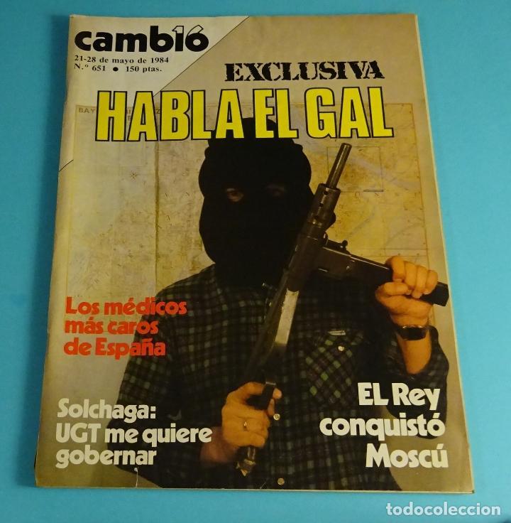 REVISTA CAMBIO 16 Nº 651. AÑO 1984: HABLA EL GAL. SOLCHAGA. EL REY EN MOSCU (Coleccionismo - Revistas y Periódicos Modernos (a partir de 1.940) - Revista Cambio 16)