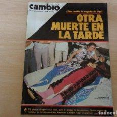 Coleccionismo de Revista Cambio 16: REVISTA CAMBIO 16 Nº 719. SETIEMBRE 1985. OTRA MUERTE EN LA TARDE. TRAGEDIA DE YIYO. BUEN ESTADO. Lote 193019813