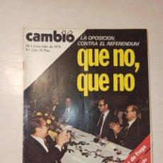 Coleccionismo de Revista Cambio 16: REVISTA CAMBIO16. LA OPOSICIÓN CONTRA EL REFERÉNDUM. Lote 214308590
