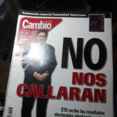 Coleccionismo de Revista Cambio 16: REVISTA CAMBIO16 N° 1538 .28 MAYO 2001. NO NOS CALLARAN ETA ATENTA CONTRA DELEGADO CAMBIO 16 EN PV.. Lote 235338925