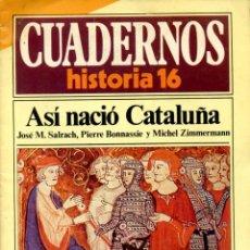 Coleccionismo de Revista Cambio 16: ASÍ NACIÓ CATALUÑA.. Lote 278296958