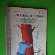 Coleccionismo de Revista Destino: BURLANDO AL DESTINO. L. STANTON PALEN Y C. SWANLJUNG. REVISTA LITERARIA Nº 1299. NOVELA COMPLETA. Lote 10427104