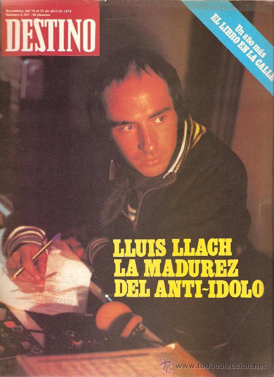 DESTINO: LLUIS LLACH , NESTOR ALMENDROS , NICOLAS GUILLEN , ANDRES SEGOVIA (Coleccionismo - Revistas y Periódicos Modernos (a partir de 1.940) - Revista Destino)