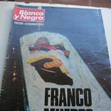 Coleccionismo de Revista Destino: BLANCO Y NEGRO Nº 3316. 22 NOVIEMBRE 1975. EDICION EXTRAORDINARIA - FRANCO MUERTO.. Lote 14711938
