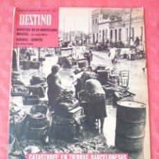 Coleccionismo de Revista Destino: REVISTA DESTINO-Nº1312-29 -SEPTIEMBRE 1962-CASTASTROFE EN TIERRAS BARCELONESAS-BARCELONA INGLESA. Lote 21567212