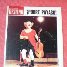 Coleccionismo de Revista Destino: REVISTA DESTINO-Nº1851-24 MARZO- 1973-POBRE PAYASO-CHARLIE RIVEL-CIRCO-FRANCISCO UMBRAL-PLA. Lote 21596806