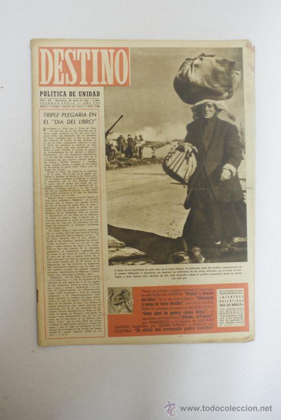 REVISTA DESTINO- POLITICA DE UNIDAD, LA FOTOGRAFIA REFLEJA LA IMIGRACION HACIA TIERRAS DE PAZ- Nº354 (Coleccionismo - Revistas y Periódicos Modernos (a partir de 1.940) - Revista Destino)