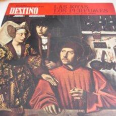 Coleccionismo de Revista Destino: REVISTA DESTINO LAS JOYAS Y LOS PERFUMES. Lote 31300134