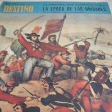 Coleccionismo de Revista Destino: REVISTA DESTINO LA EPOCA DE LAS UNIDADES. Lote 31302302