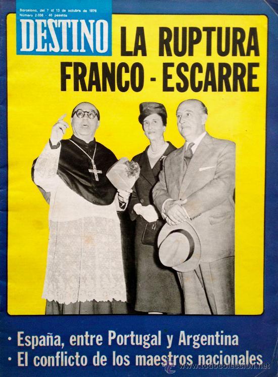 LA RUPTURA FRANCO- ESCARRÉ - DESTINO Nº 2038- OCTUBRE 1976-UN NÚMERO HISTÓRICO- (Coleccionismo - Revistas y Periódicos Modernos (a partir de 1.940) - Revista Destino)